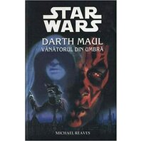 Star Wars - Darth Maul - vantorul din umbra