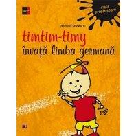 TIMTIM-TIMY INVATA LIMBA GERMANA. CLASA PREGATITOARE. ED. 2