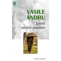 VASILE ANDRU. APUSUL MISTICII POPULARE