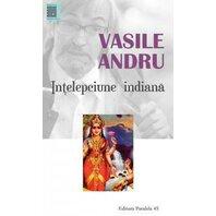VASILE ANDRU. INTELEPCIUNE INDIANA. ED. 2