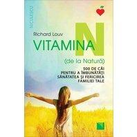 Vitamina N (de la Natur?). 500 de c?i pentru a îmbun?t??i s?n?tatea ?i fericirea familiei tale
