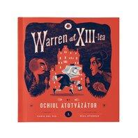Warren al XIII-lea si Ochiul Atotvazator. Vol. 1