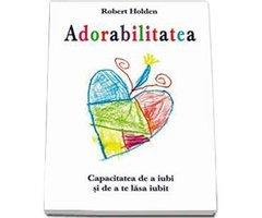 CARTE ADORABILITATEA - ROBERT HOLDEN