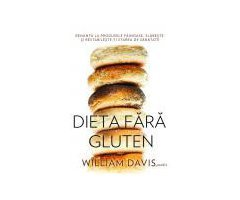 CARTE DIETA FARA GLUTEN WILLIAM DAVIS