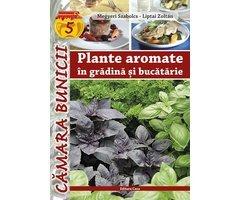 CARTE PLANTE AROMATICE IN GRADINA SI BUCATARIE