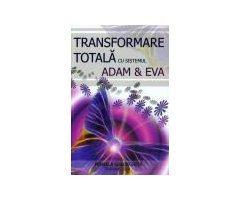 CARTE- TRANSFORMARE TOTALA CU SISTEMUL ADAM&EVA