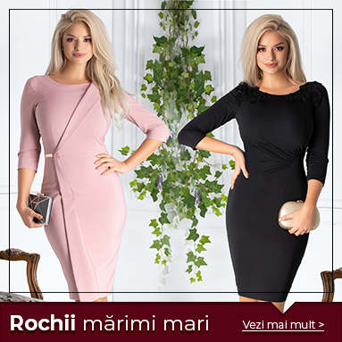 Rochii Marimi Mari - 12 OCT 2018