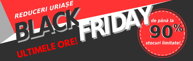 ultimele ore de Black Friday