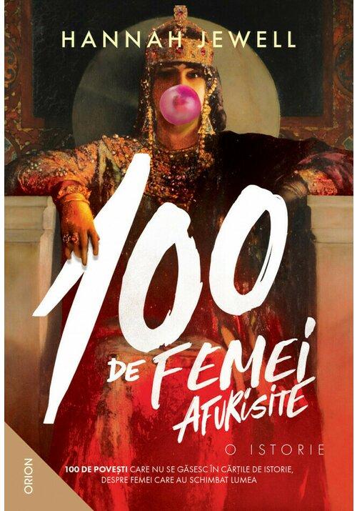 100 de femei afurisite - O istorie imagine librex.ro 2021