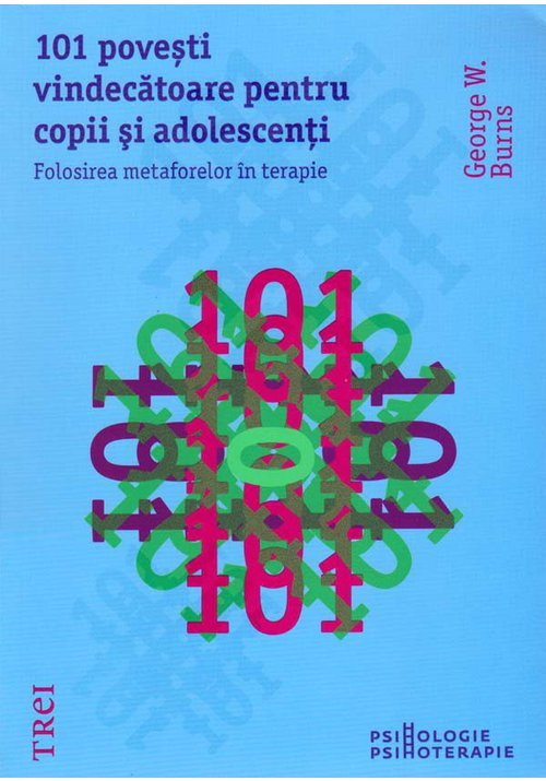 101 povesti vindecatoare pentru copii si adolescenti. Folosirea metaforelor in terapie imagine librex.ro 2021