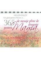 365 de mesaje pline de dragoste pentru mama