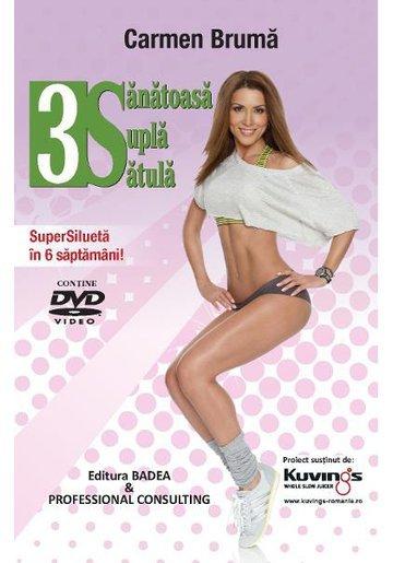 3S - Sanatoasa, Supla, Satula - Carte cu DVD - Carmen Bruma