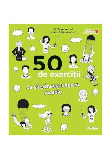 50 de exercitii ca sa gandesti mereu pozitiv