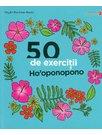 50 de exercitii Ho'oponopono