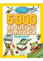 5000 de lucruri uimitoare