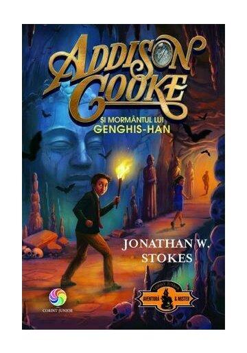 Addison Cooke si mormantul lui Genghis-Han Vol. 2