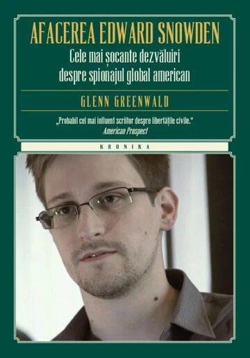 Afacerea Edward Snowden. Cele mai socante dezvaluiri despre spionajul global american