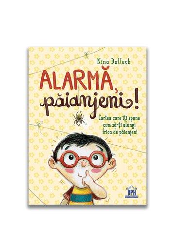 Alarma, paianjeni!: Cartea care iti spune cum sa-ti alungi frica de paianjeni