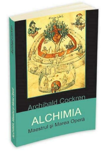 Alchimia. Maestrul si Marea Opera