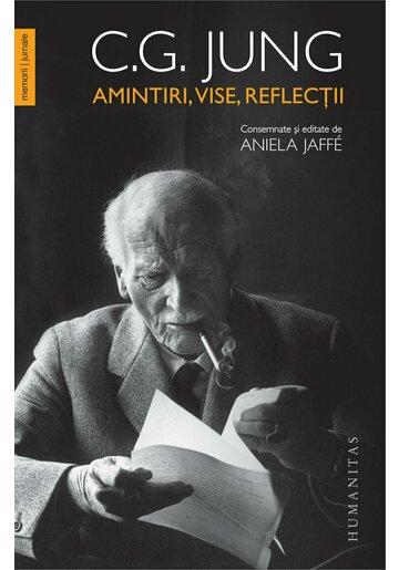 Amintiri, vise, reflectii - C. G. Jung