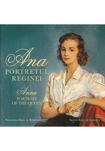 Ana. Portretul Reginei / Anne. Portrait of the Queen