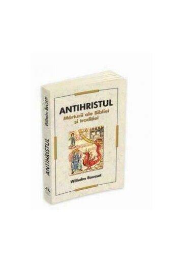 Antihristul: Marturii Ale Bibliei Si Traditiei