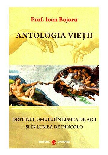 Antologia Vietii. Destinul omului in lumea de aici si in lumea de dincolo