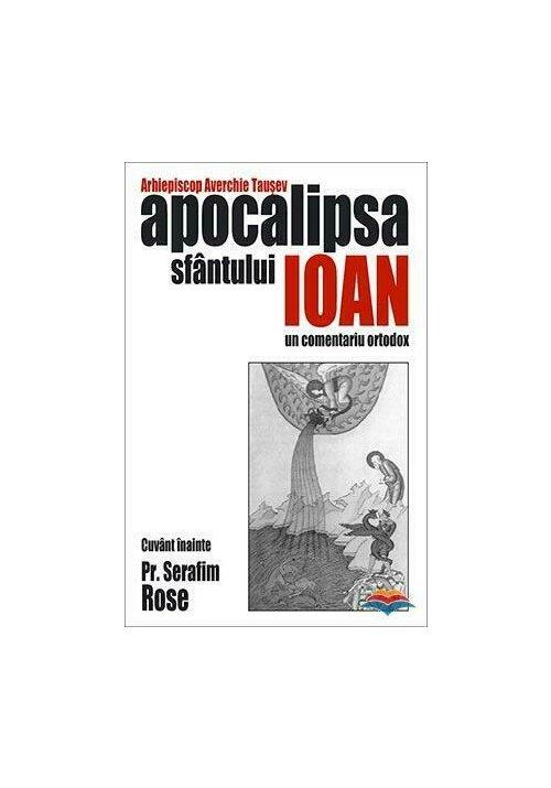 Apocalipsa Sfantului Ioan - un comentariu ortodox imagine librex.ro 2021