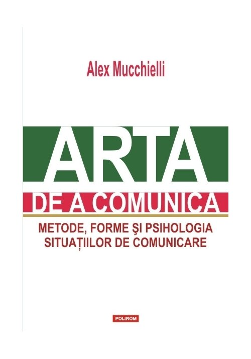 Arta de a comunica. Metode, forme si psihologia situatiilor de comunicare imagine librex.ro 2021
