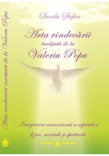 Arta vindecarii invatata de la Valeriu Popa