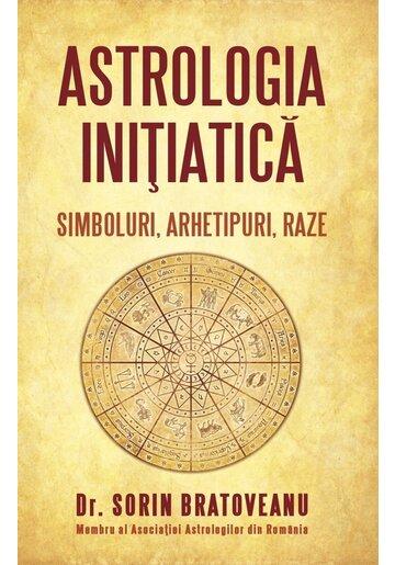 Astrologia initiatică: simboluri, arhetipuri, raze