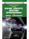 Atacuri, conflicte, agresiuni extrasenzoriale cu Mihail Vinogradov