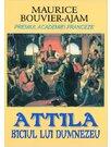 Attila, biciul lui Dumnezeu