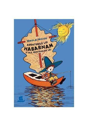 Aventurile lui Habarnam si ale prietenilor sai - Nikolai Nosov (editie cartonata)