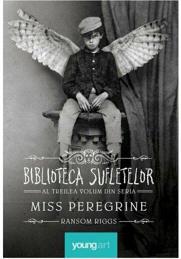 Biblioteca Sufletelor. Seria Miss Peregrine , Vol.3