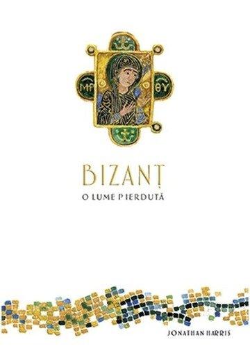 Bizant. O lume pierduta