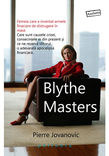 Blythe Masters: femeia care a inventat armele financiare de distrugere in masa