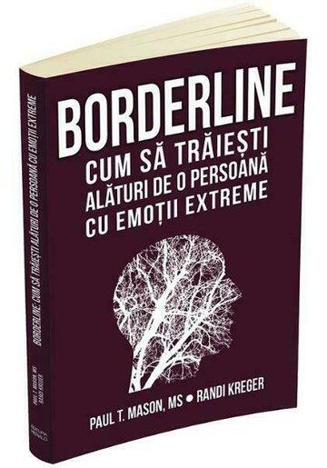 Borderline. Cum sa traiesti alaturi de o persoana cu emotii extreme