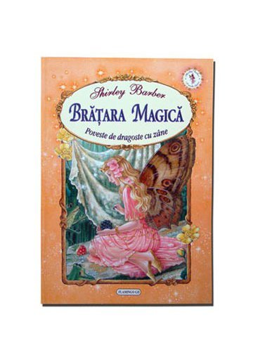 Bratara magica - poveste de dragoste cu zane