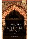 Bucurestiul fanariot, Vol. 1