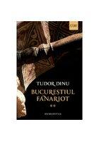 Bucurestiul Fanariot. Vol.II