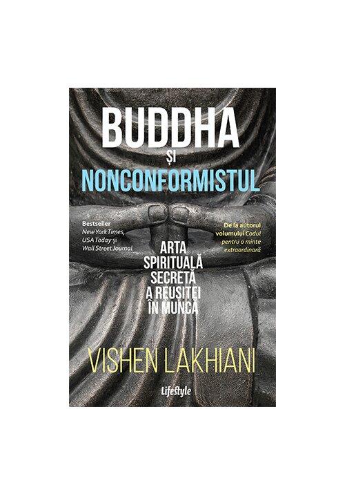 Buddha si nonconformistul. Arta spirituala secreta a reusitei in munca imagine librex.ro 2021