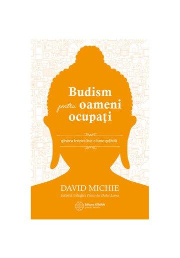 Budism pentru oameni ocupati