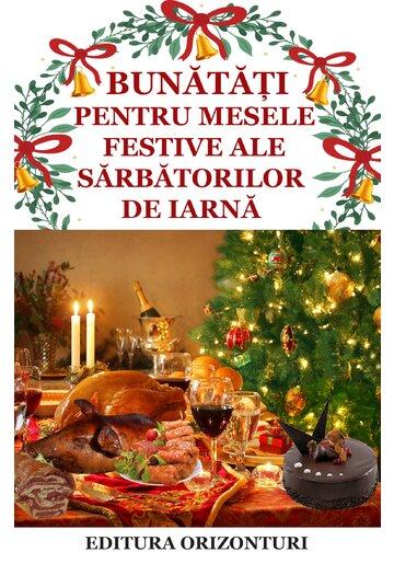 Bunatati pentru mesele festive ale sarbatorilor de iarna