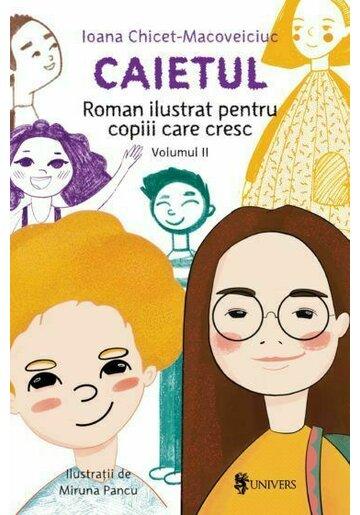 Caietul. Roman ilustrat pentru copiii care cresc mari. Vol. 2