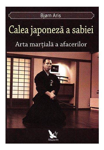 Calea japoneza a sabiei: arta martiala a afacerilor