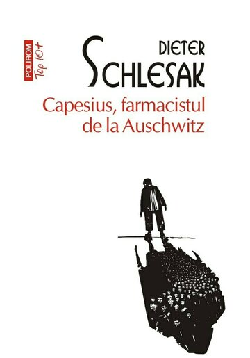 Capesius, farmacistul de la Auschwitz