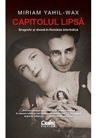 Capitolul lipsa.Dragoste si drama in Romania interbelica