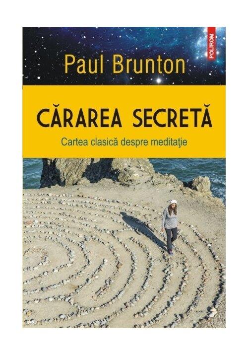 Cararea secreta. Cartea clasica despre meditatie imagine librex.ro 2021