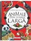 Cartea mea de aur Animale din lumea larga